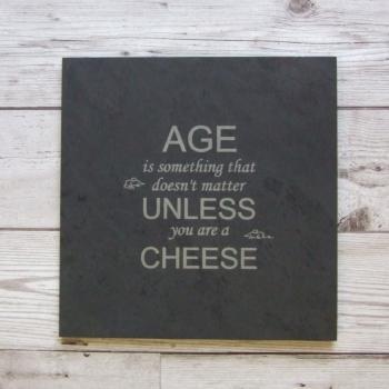 Slate cheeseboard 'Age Doesn't Matter'