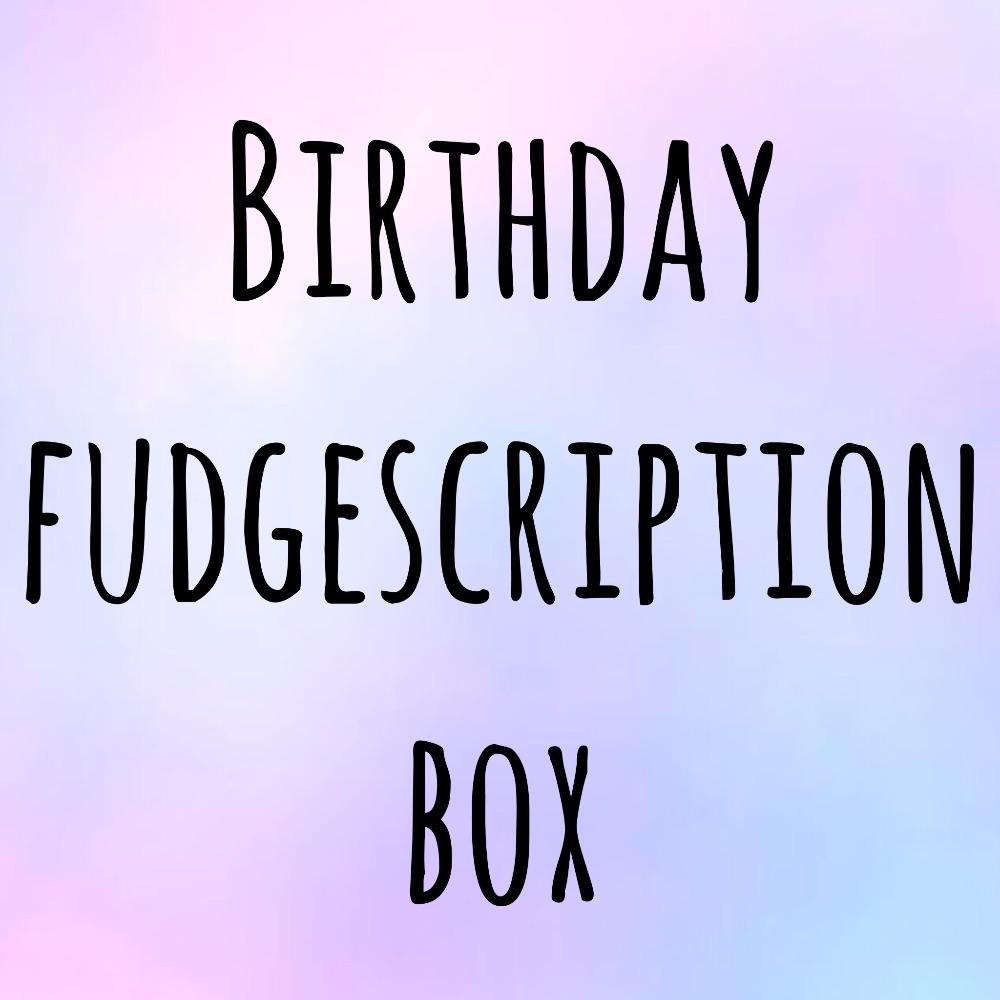 Birthday Fudgescription Box
