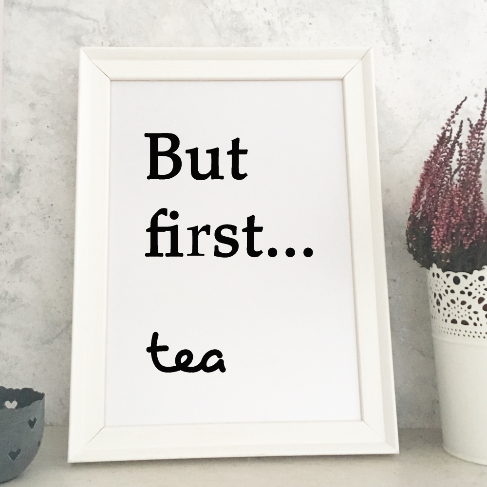 But first... tea