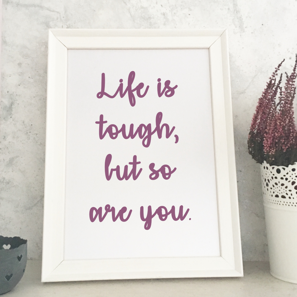 Life is tough print