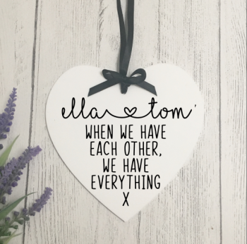 When we have eachother Heart Plaque