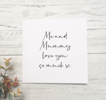 Me and Mummy love you card