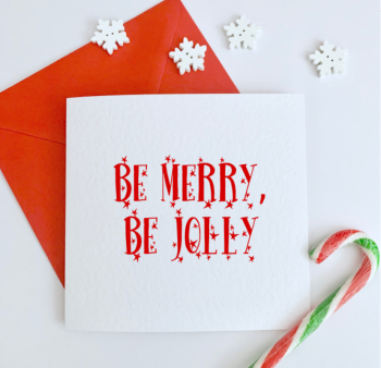 Be Merry, Be Jolly Card