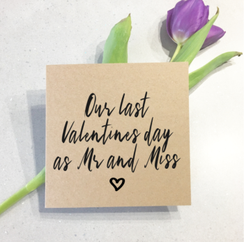 Our Last Valentines as Mr and Miss 2020 card
