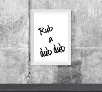 Rub a Dub dub Print