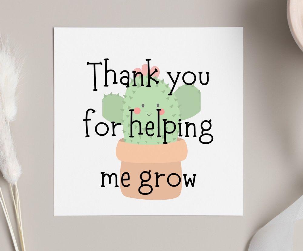 Thank you helping me grow Card