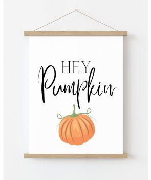 Hey Pumpkin Print