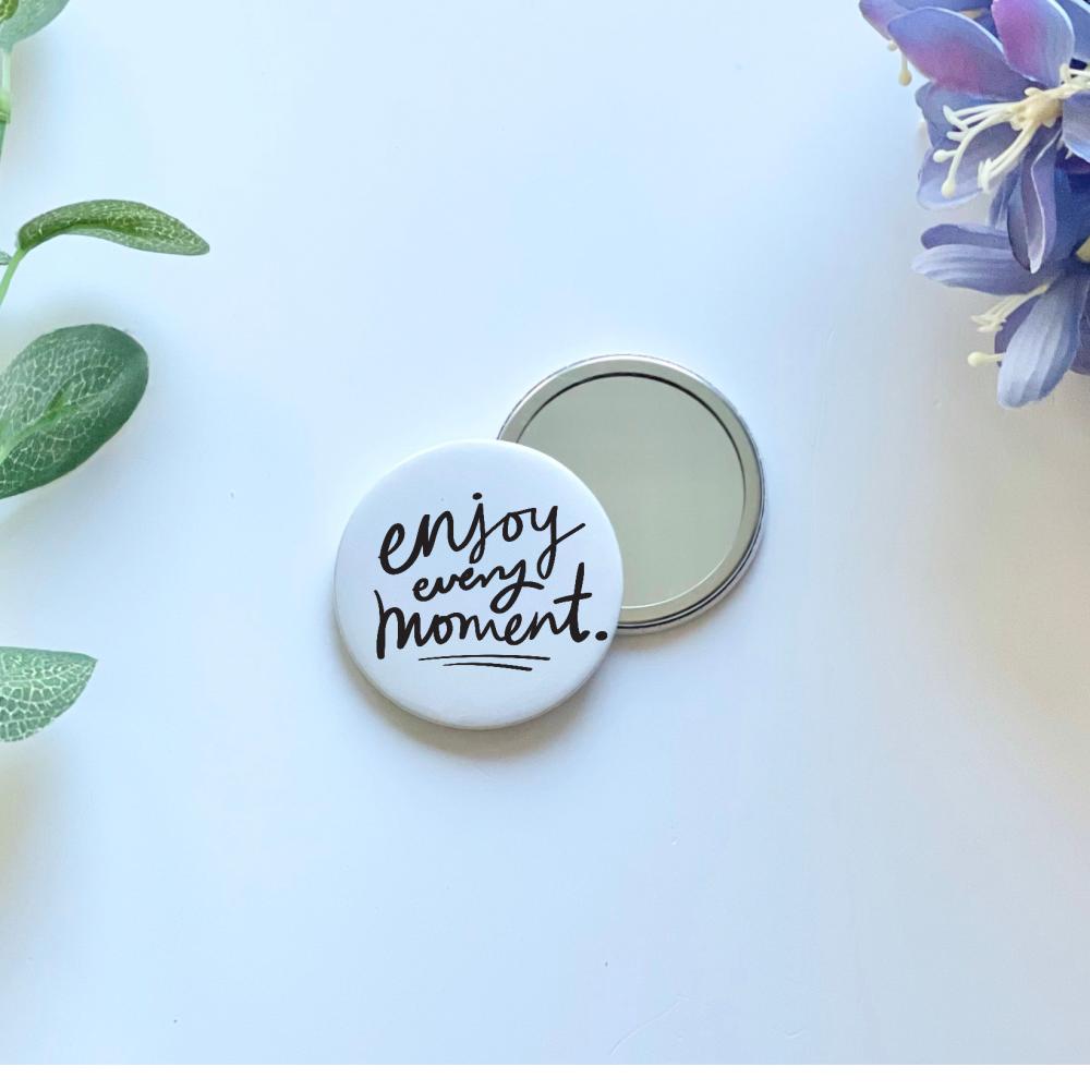 Enjoy Every Moment Pocket Mirror