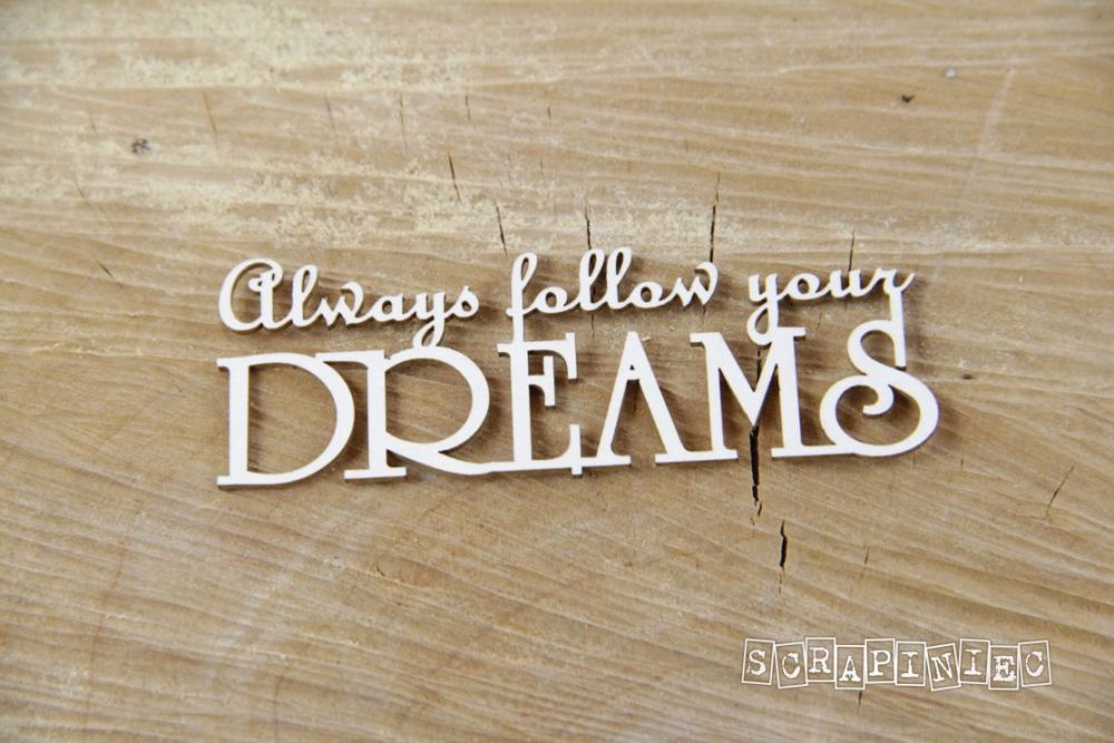 Words - Always Follow Your Dreams