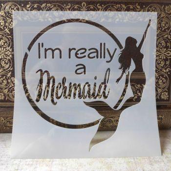 "Stencil ~ ""I'm Really a Mermaid"""