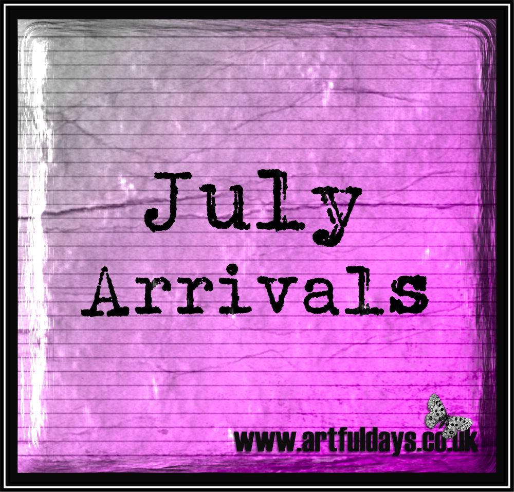 July Arrivals