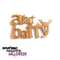 Artful Days MDF Frightful Halloween - A Bit Batty Word (ADM050)