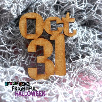 Artful Days MDF Frightful Halloween - Oct31 Word (ADM051)