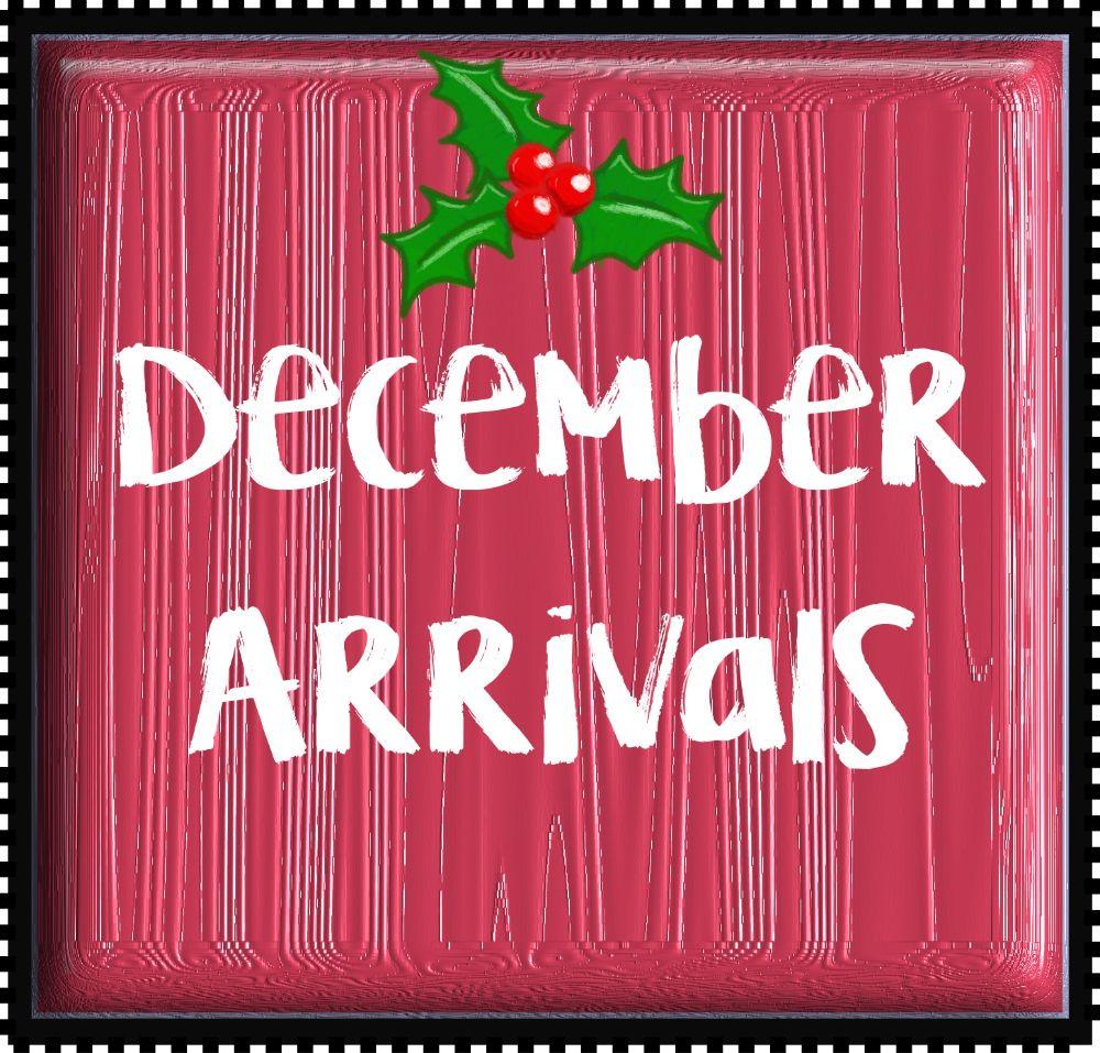December Arrivals