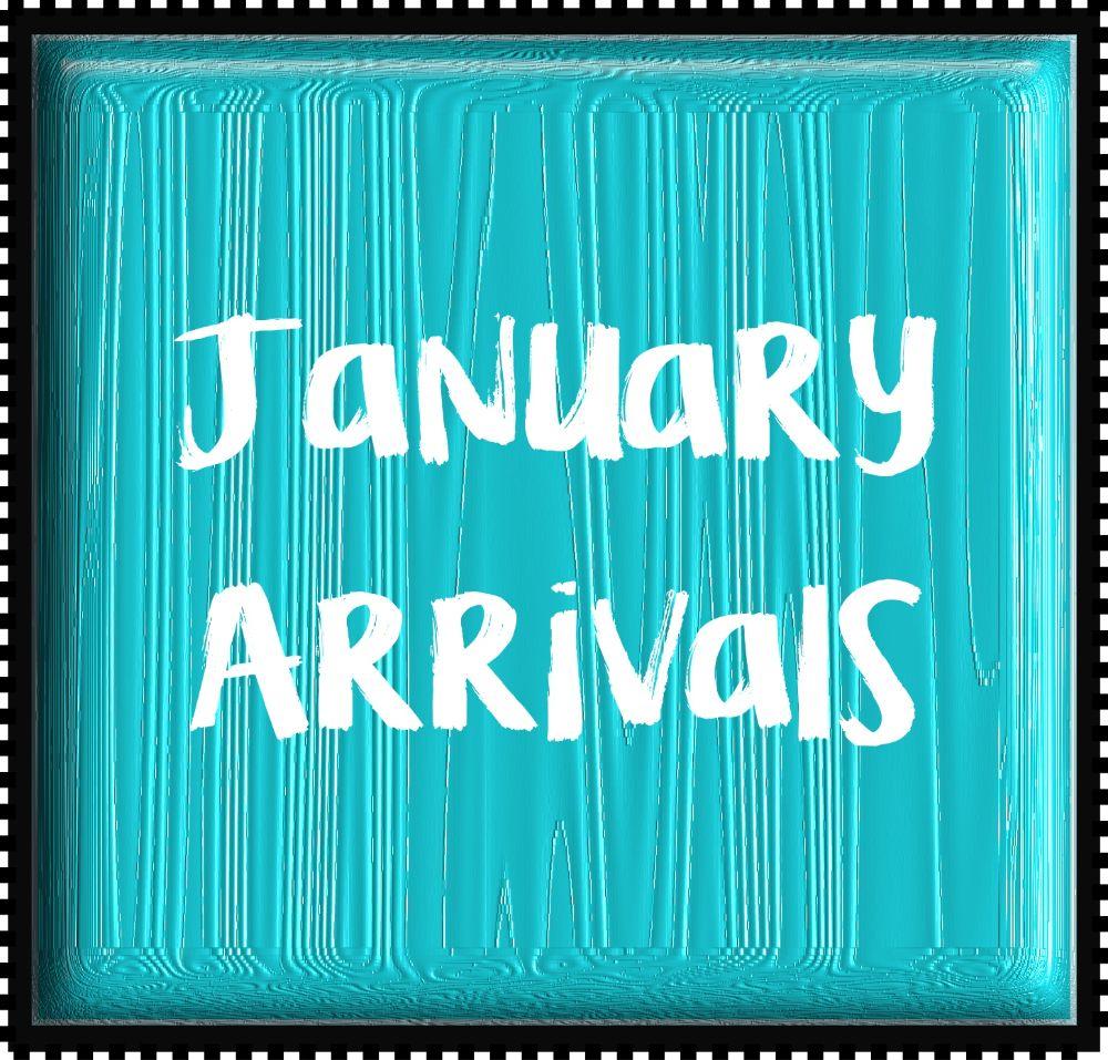 January Arrivals