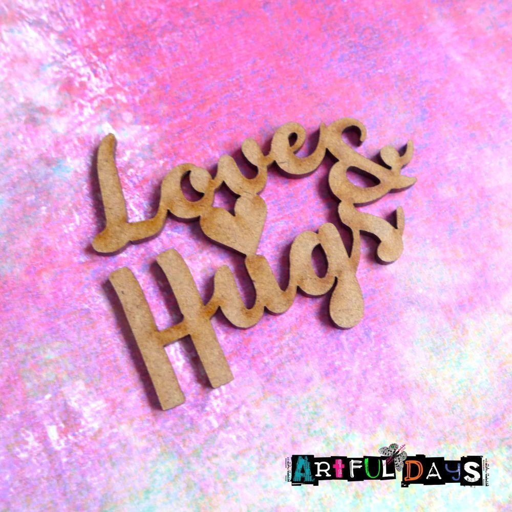 Artful Days MDF - Love & Hugs Word(ADM062)