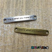 """Bronze & Silver Word Charms """"Time is what you make of it"""" (C041)"""