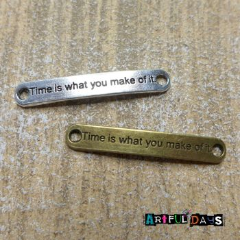 "Bronze & Silver Word Charms ""Time is what you make of it"" (C041)"