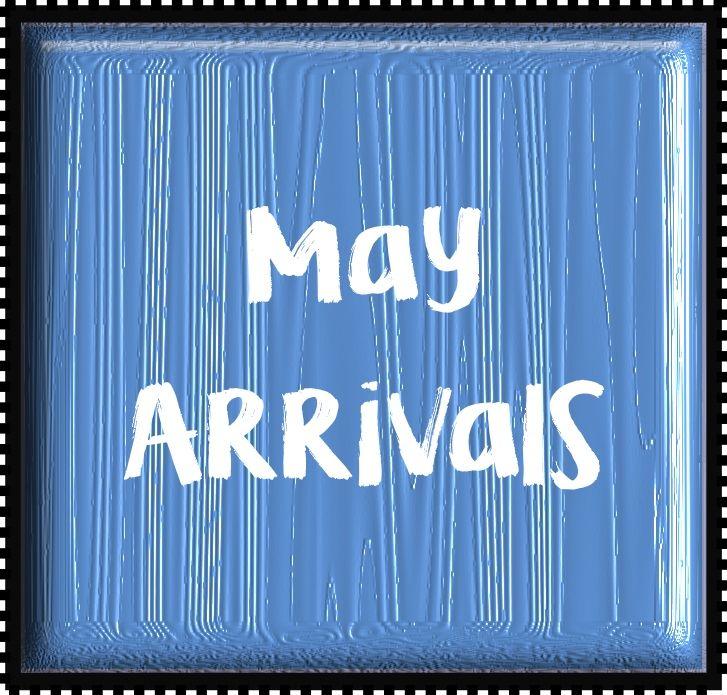 May Arrivals