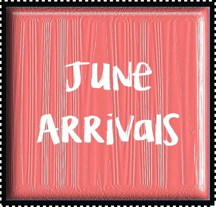 June Arrivals