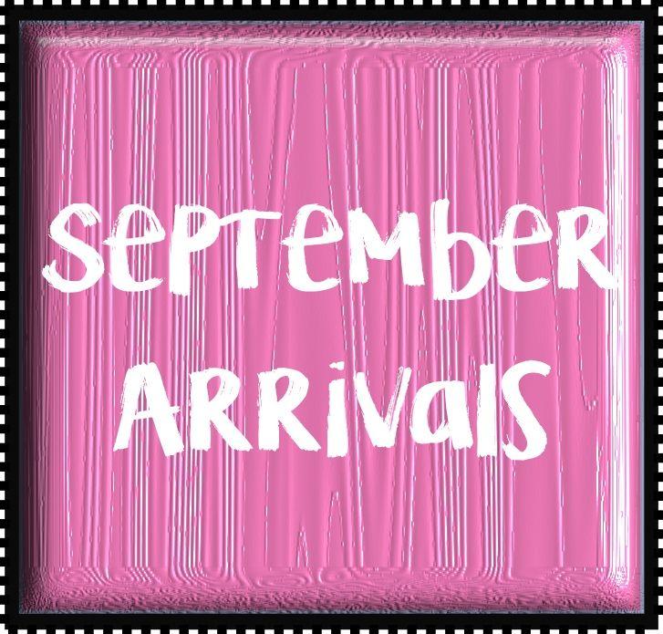 September Arrivals