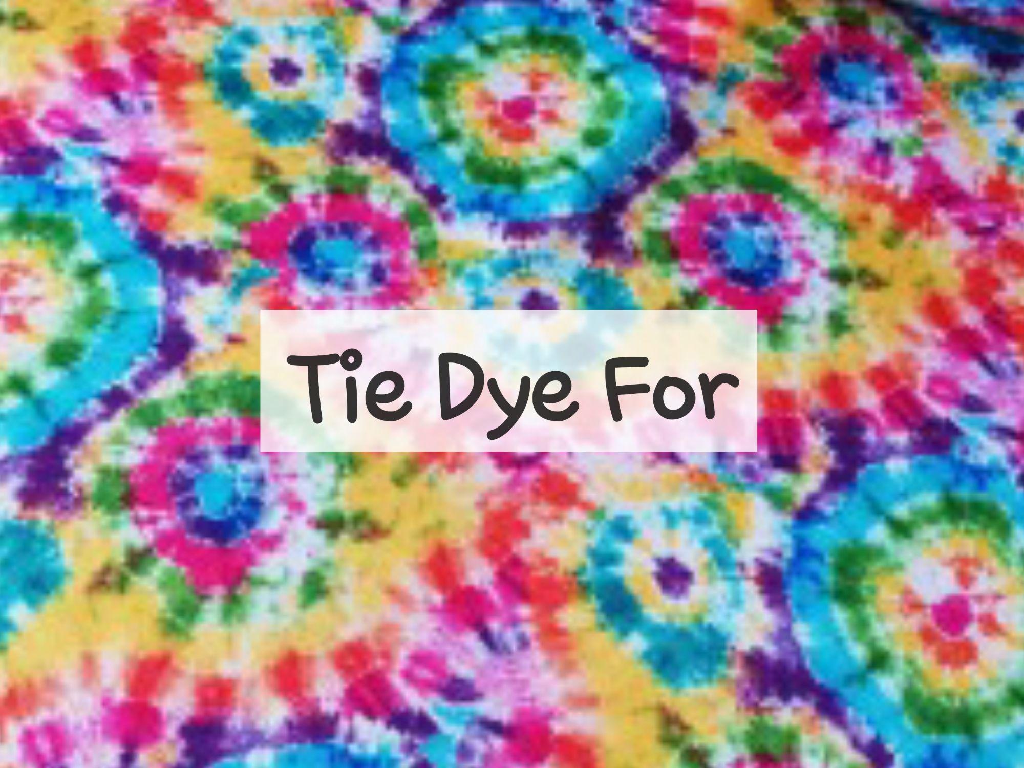 Tie Dye For