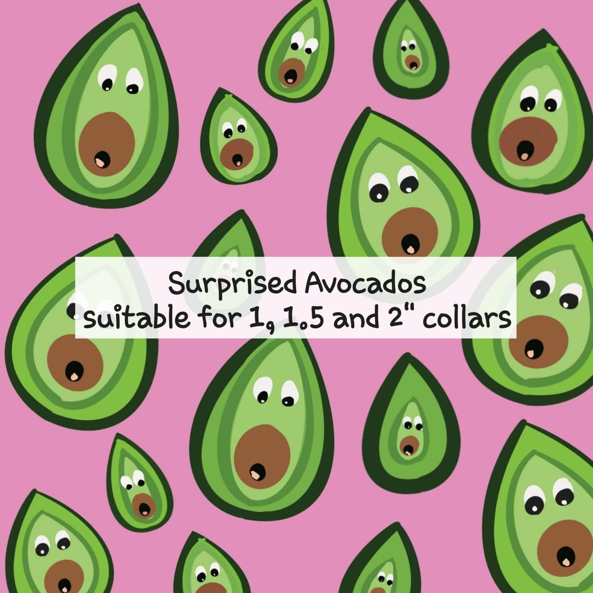 Surprised Avocados - Suitable for 1, 1.5 and 2 inch collars