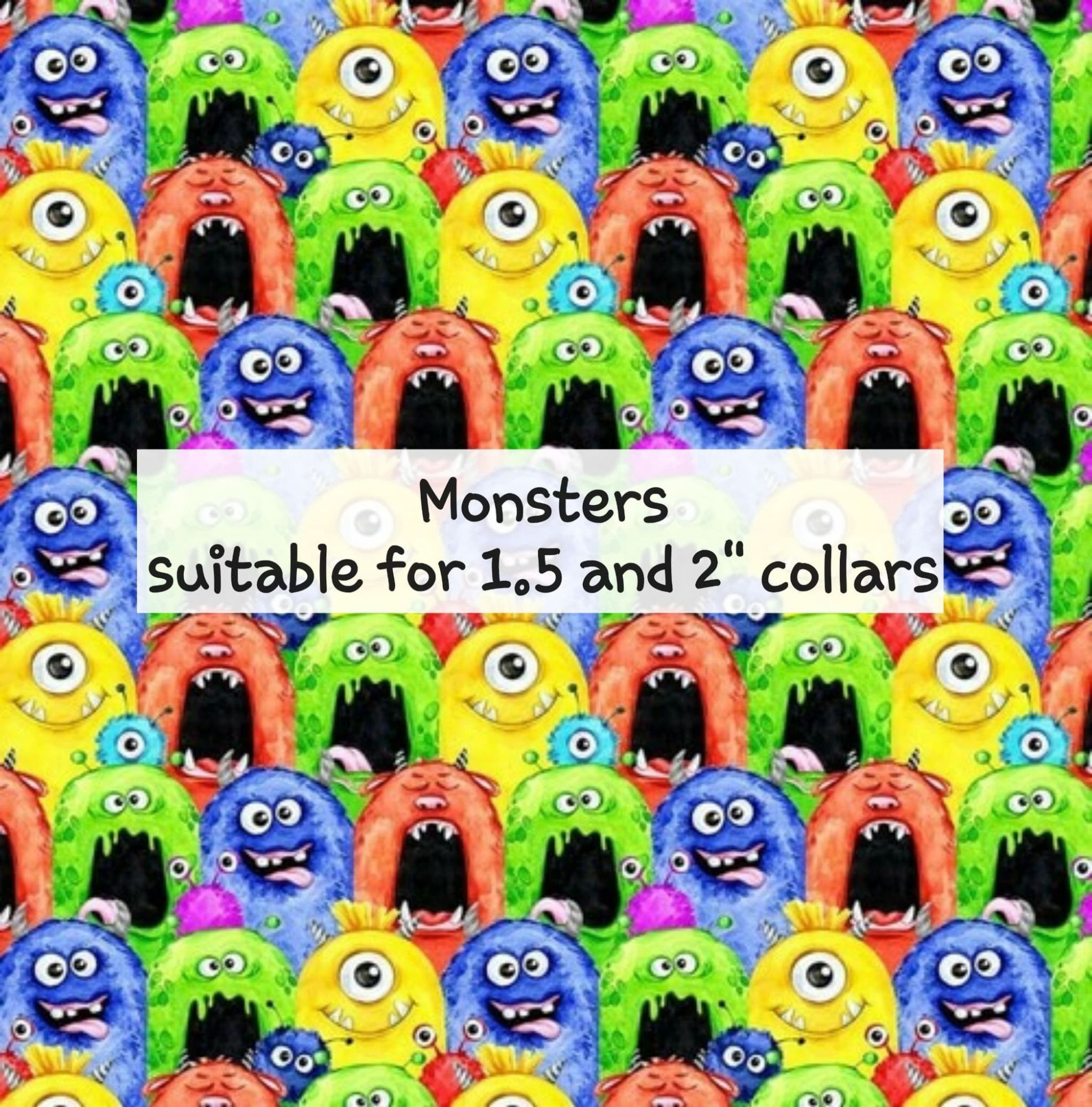 Monsters - Suitable for 1.5 and 2 inch collars