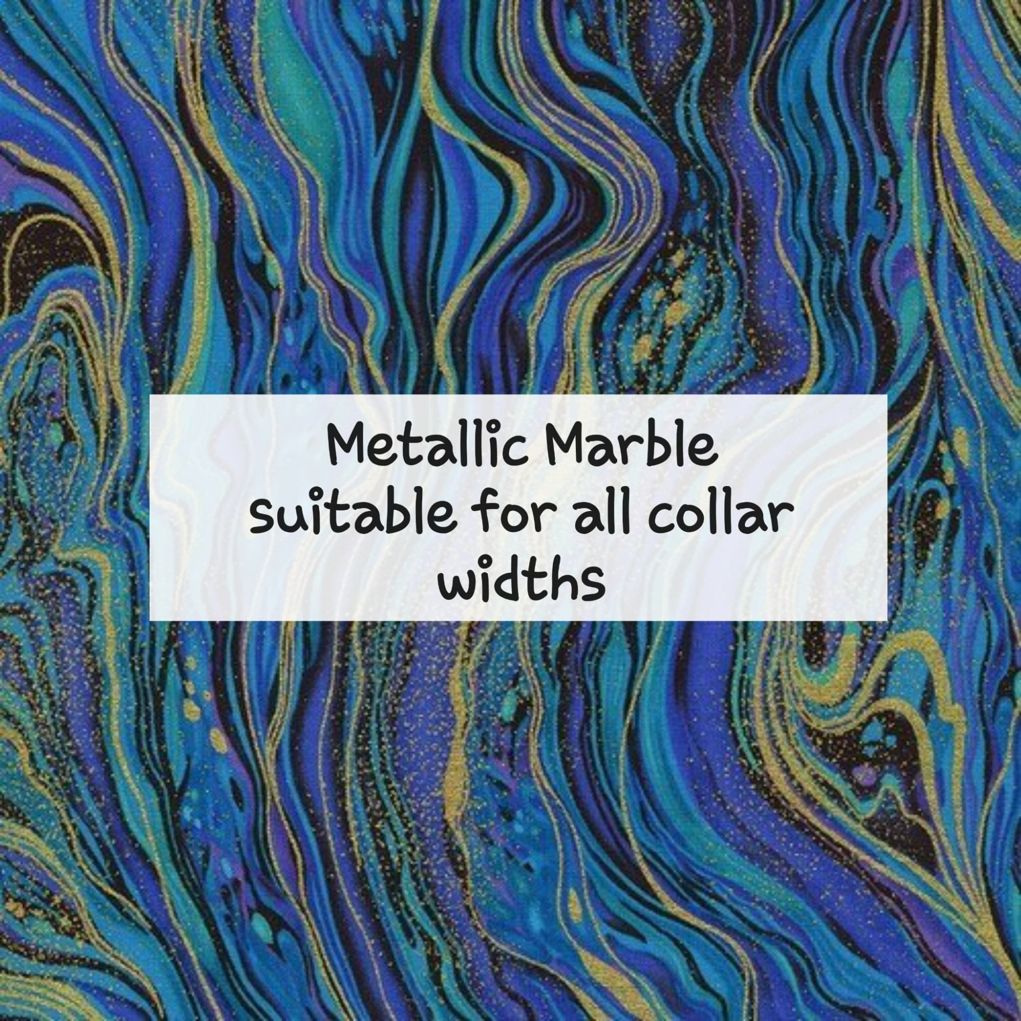 Metallic Marble - Suitable for all collar widths