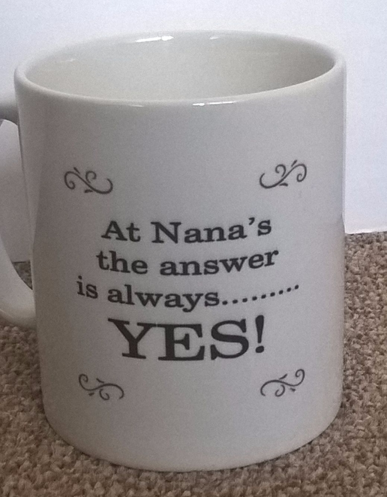 At Nana's the answer is always....YES - Mug