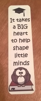 It takes a big heart to shape little minds bookmark