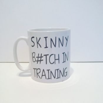 Skinny B#tch in Training Mug