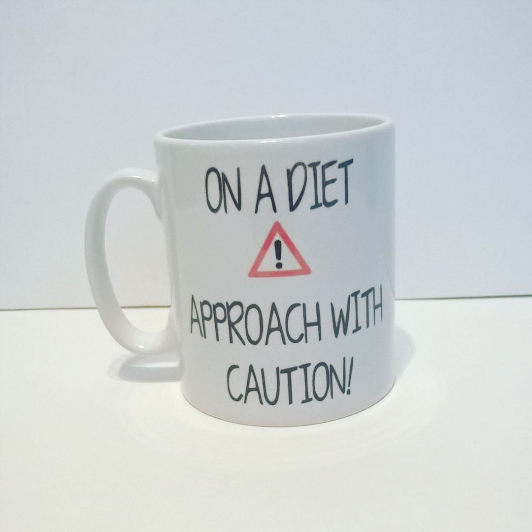 On a Diet, Approach with Caution Mug
