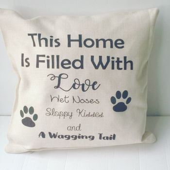 This home is filled with love, wet noses, sloppy kisses and a wagging tail - Linen Cushion