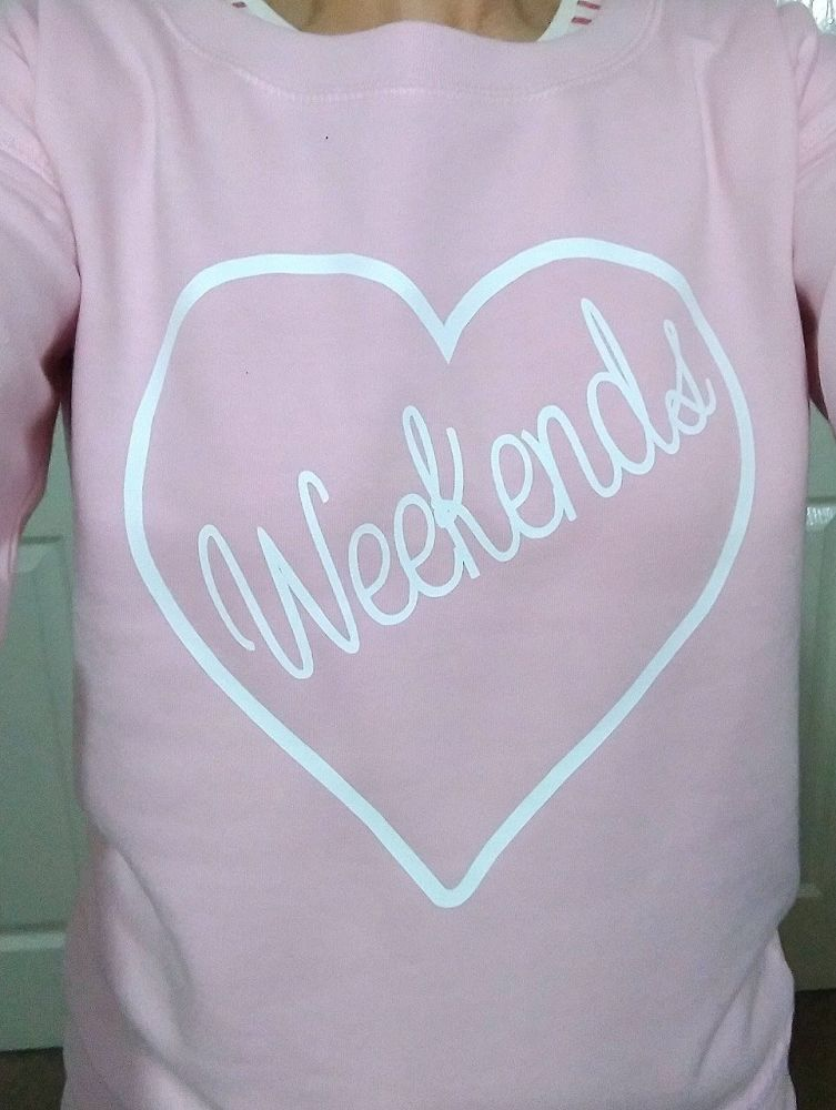 Love Weekends Sweatshirt, sweater - Vinyl printed sweat top,
