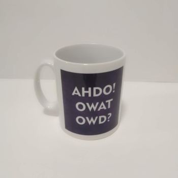 Ahdo! Owat Owd? Mug by Imprint Products