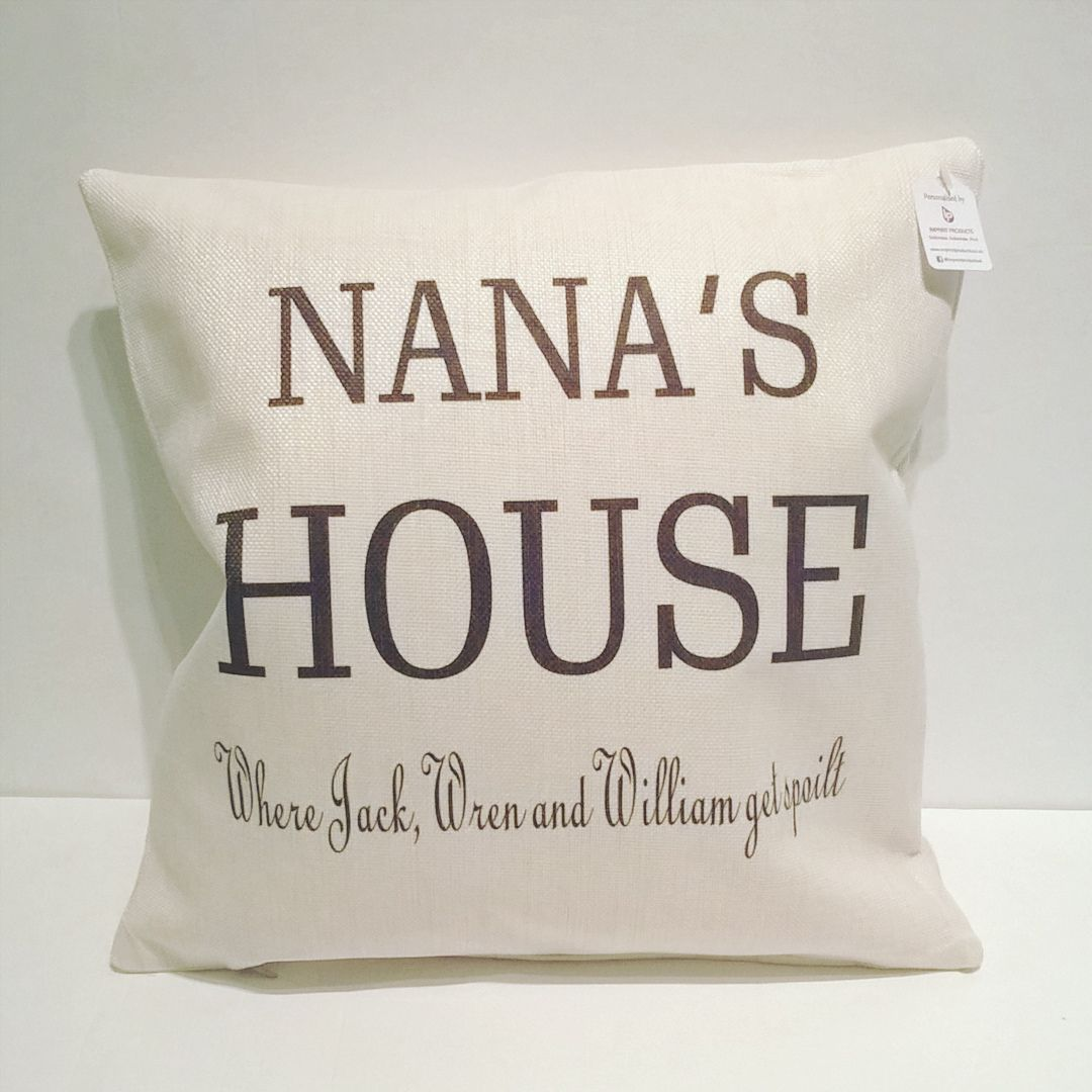 Nana's House - spoilt - personalised linen cushion | Gift for Nana | Mother