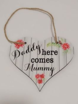 Daddy Here Comes Mummy Hanging Plaque