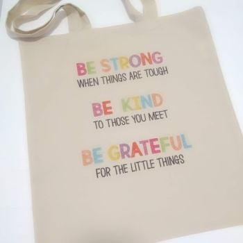 Be Strong, Be Kind, Be Grateful Tote Bag