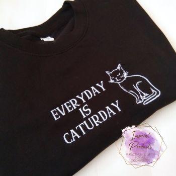 Everyday is Caturday Sweatshirt or Cowl Hoodie