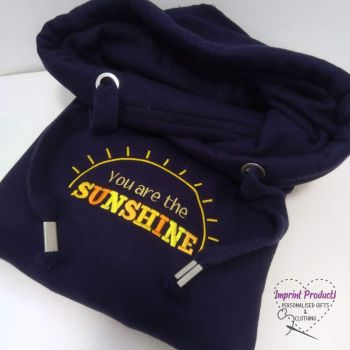 You are the Sunshine Sweatshirt or Cowl Hoodie