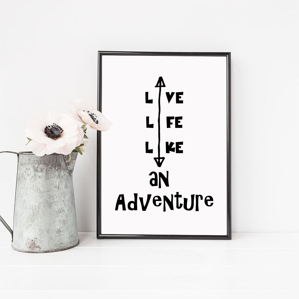 Live Life Like an Adventure print