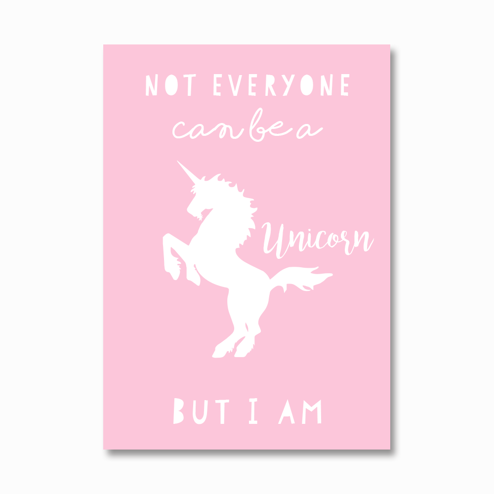 Not everyone cane be a unicorn print
