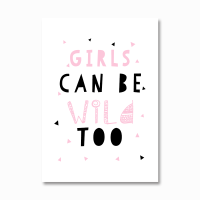 Girls can be wild too print