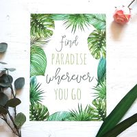 Find Paradise Wherever you go print