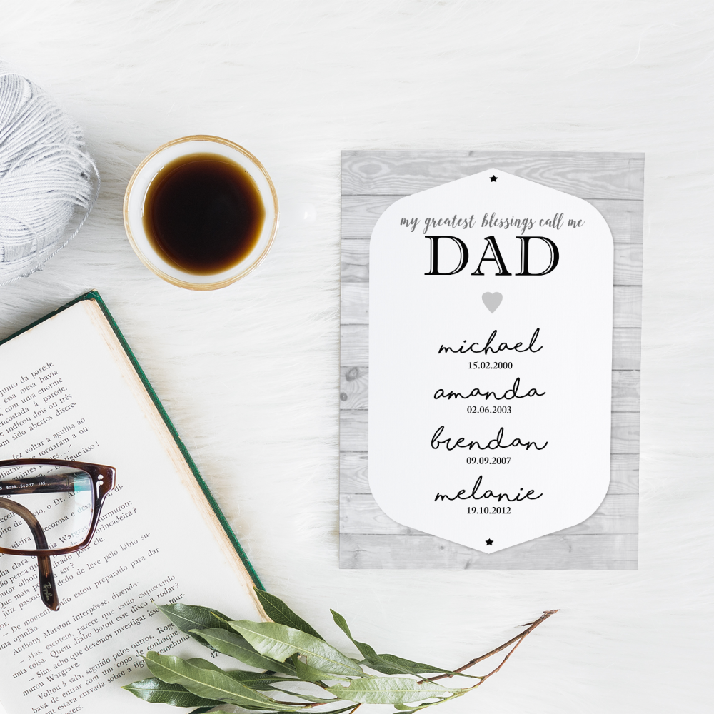 My Greatest Blessings Call Me Dad Print