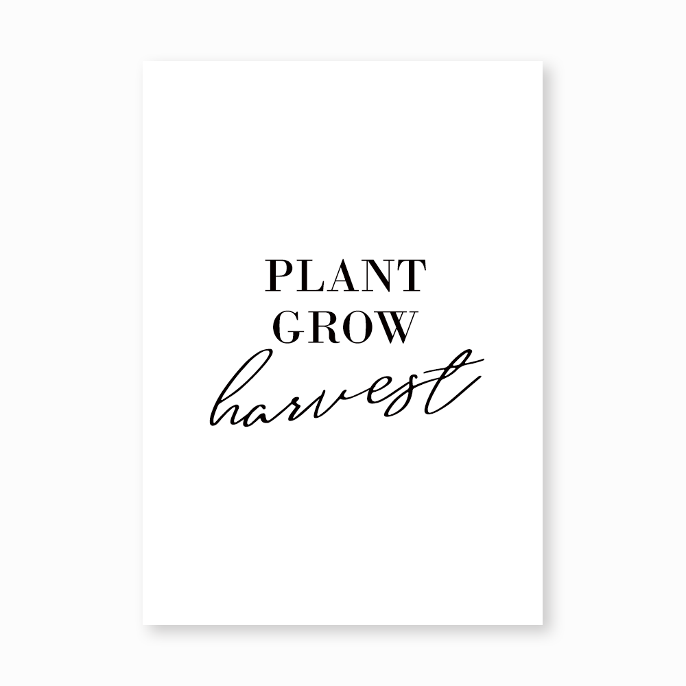 Plant Grow Harvest print