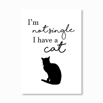 I'm not single I have a cat Print