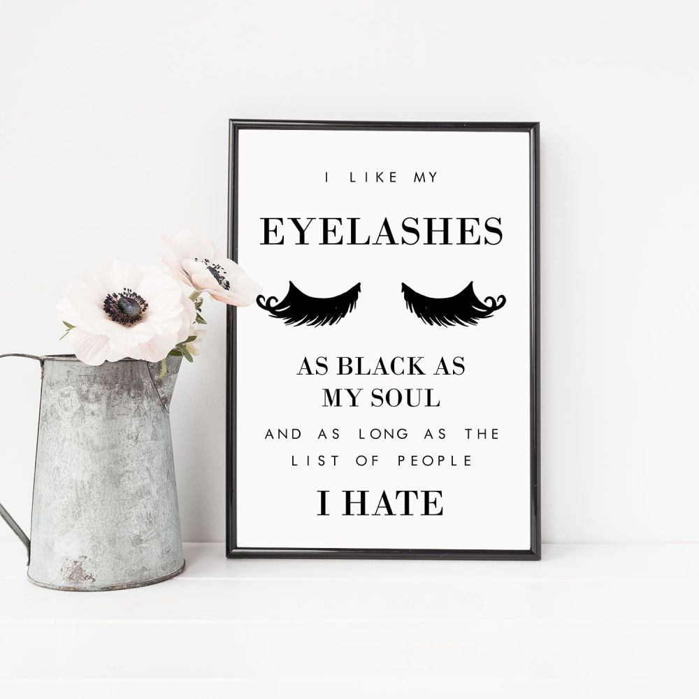 I like my lashes Print