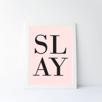 SLAY Print